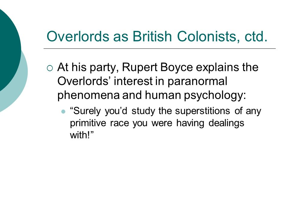 Overlords as British Colonists, ctd.