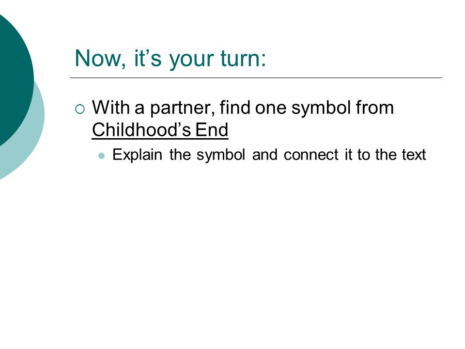 Now, it's your turn:With a partner, find one symbol from Childhood's End.