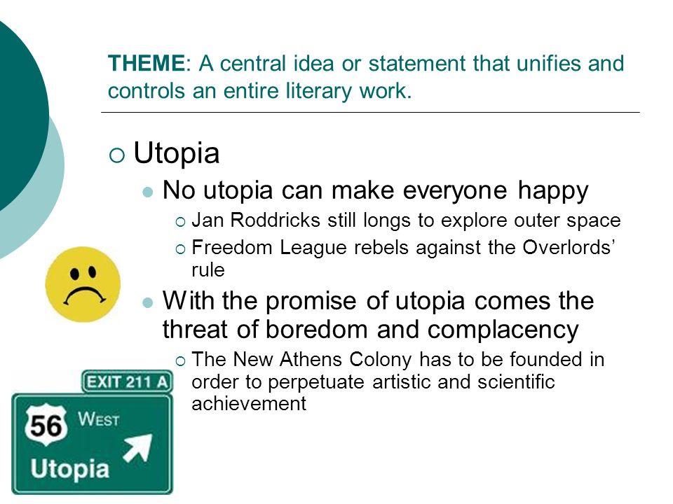 Utopia No utopia can make everyone happy