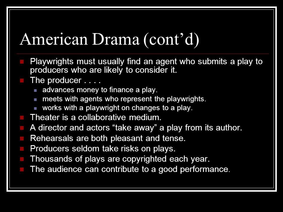 American Drama (cont'd)