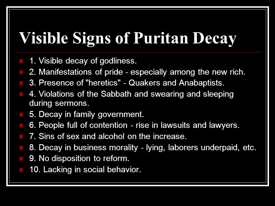 Visible Signs of Puritan Decay