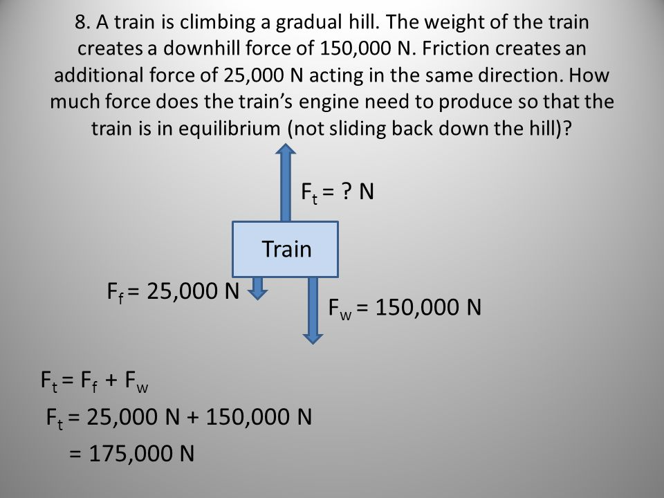 8. A train is climbing a gradual hill