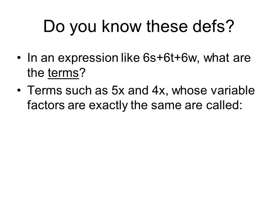 Do you know these defs In an expression like 6s+6t+6w, what are the terms