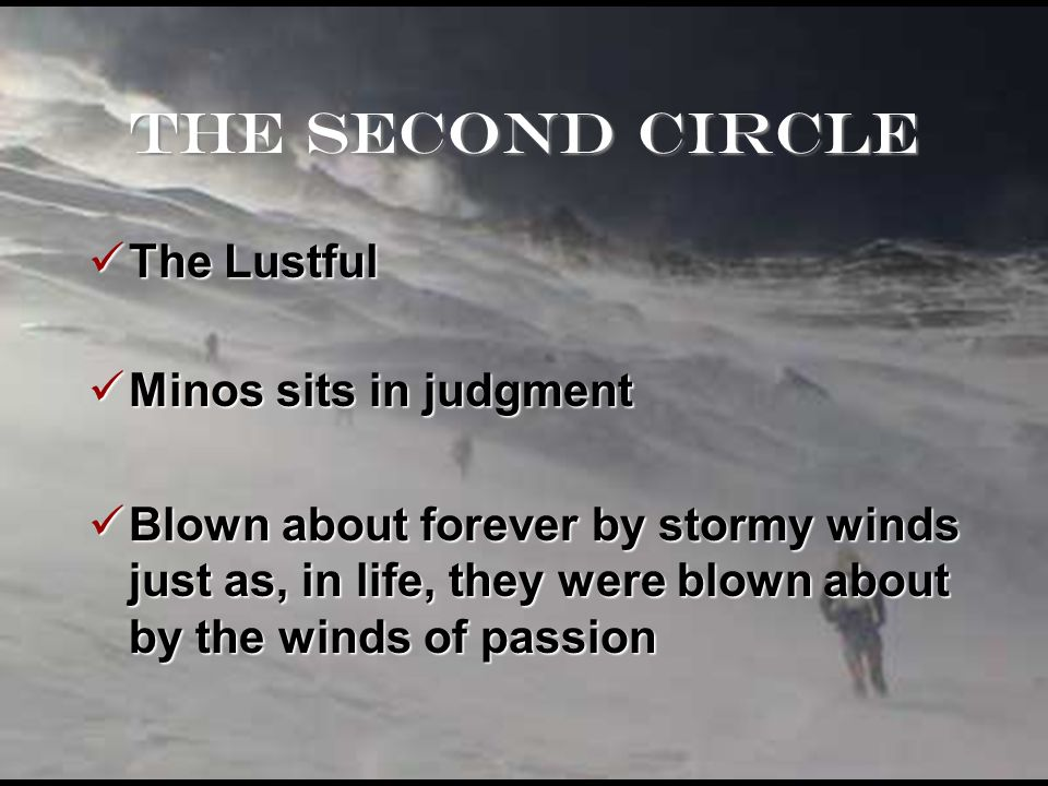 The Second Circle The Lustful Minos sits in judgment