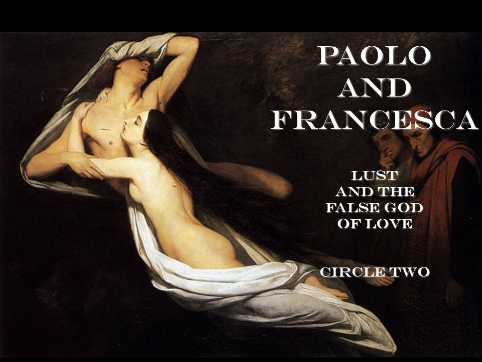 Paolo and Francesca lust and the false God of Love Circle Two