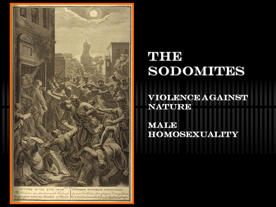 The Sodomites violence against nature male homosexuality