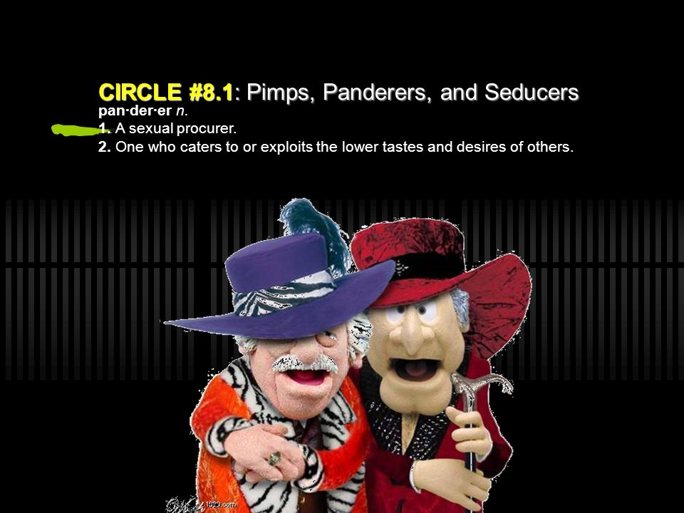 CIRCLE #8.1: Pimps, Panderers, and Seducers