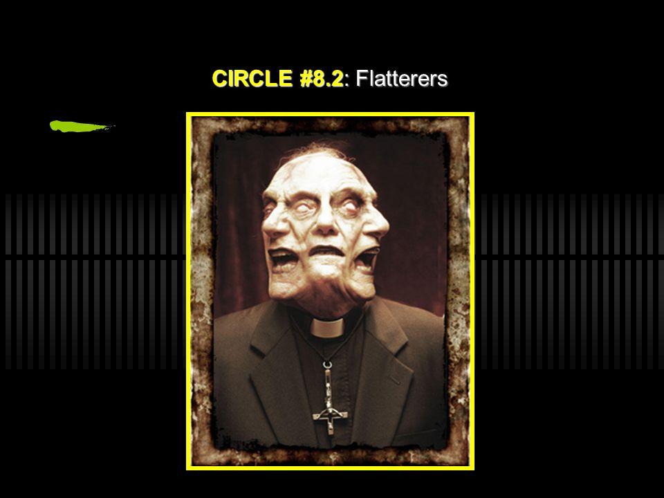 CIRCLE #8.2: Flatterers
