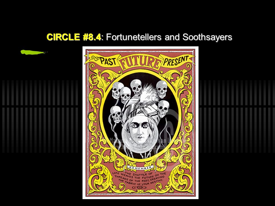 CIRCLE #8.4: Fortunetellers and Soothsayers