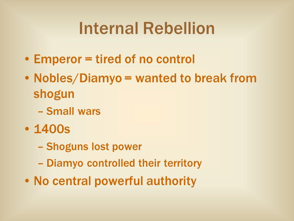 Internal Rebellion Emperor = tired of no control