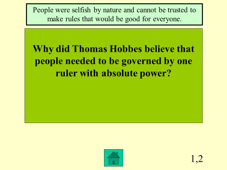 Why did Thomas Hobbes believe that people needed to be governed by one