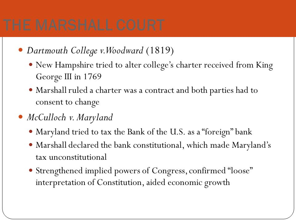court case dartmouth college vs woodward Courtcase date marbury&v&madison 1803 dartmouth&college&v&woodward 1819 mcculloch&v&maryland 1819 worcester&v&georgia 1831 dred&scottv&sanford& 1857.
