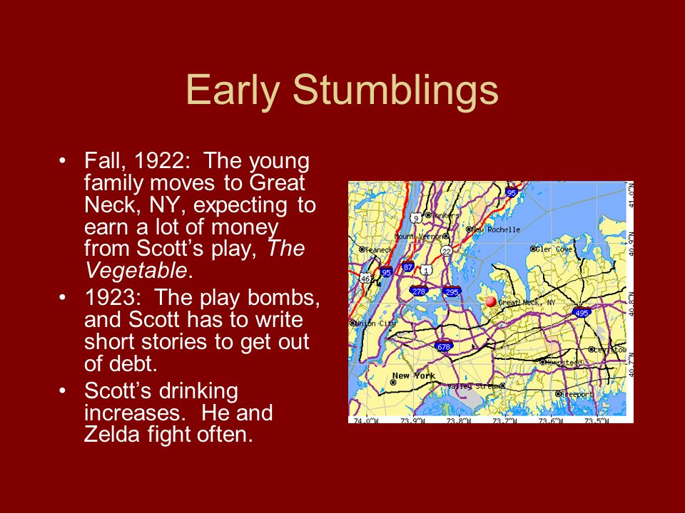 Early Stumblings Fall, 1922: The young family moves to Great Neck, NY, expecting to earn a lot of money from Scott's play, The Vegetable.