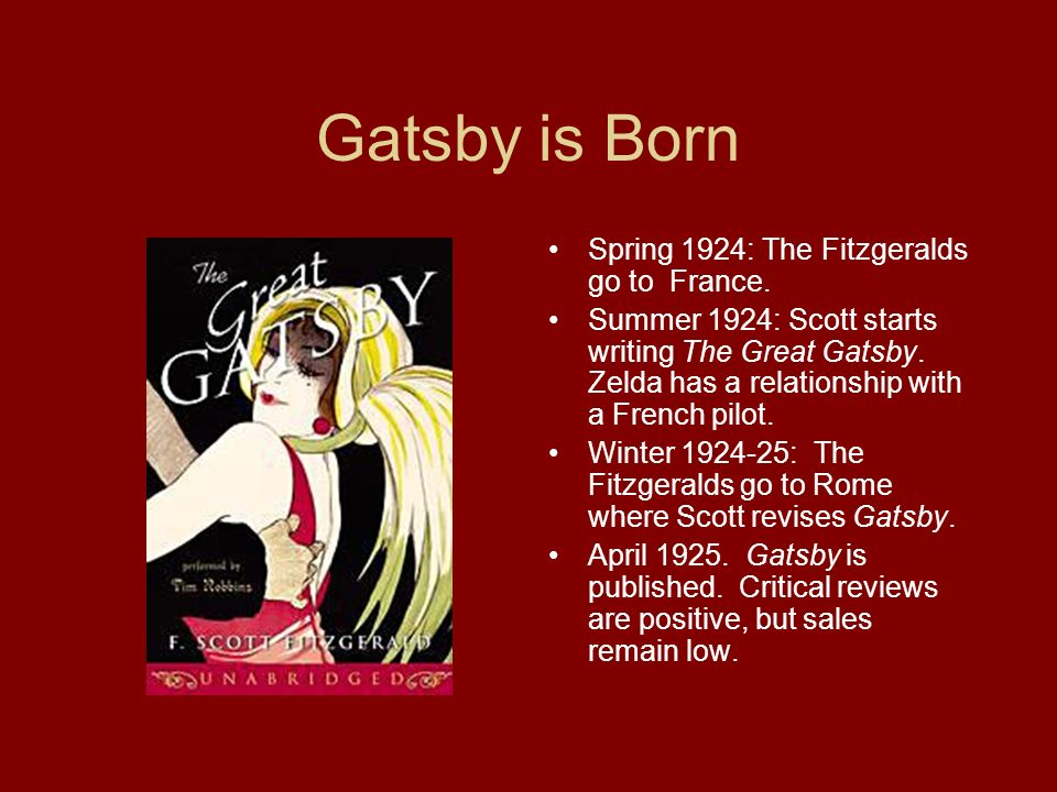 Gatsby is Born Spring 1924: The Fitzgeralds go to France.