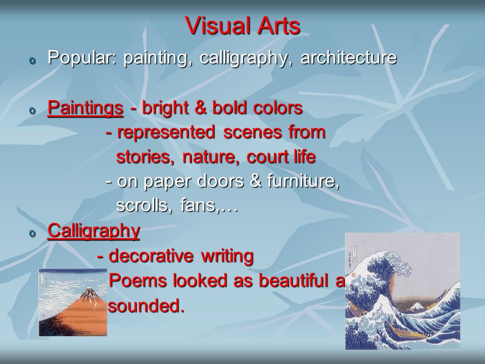 Visual Arts Popular: painting, calligraphy, architecture