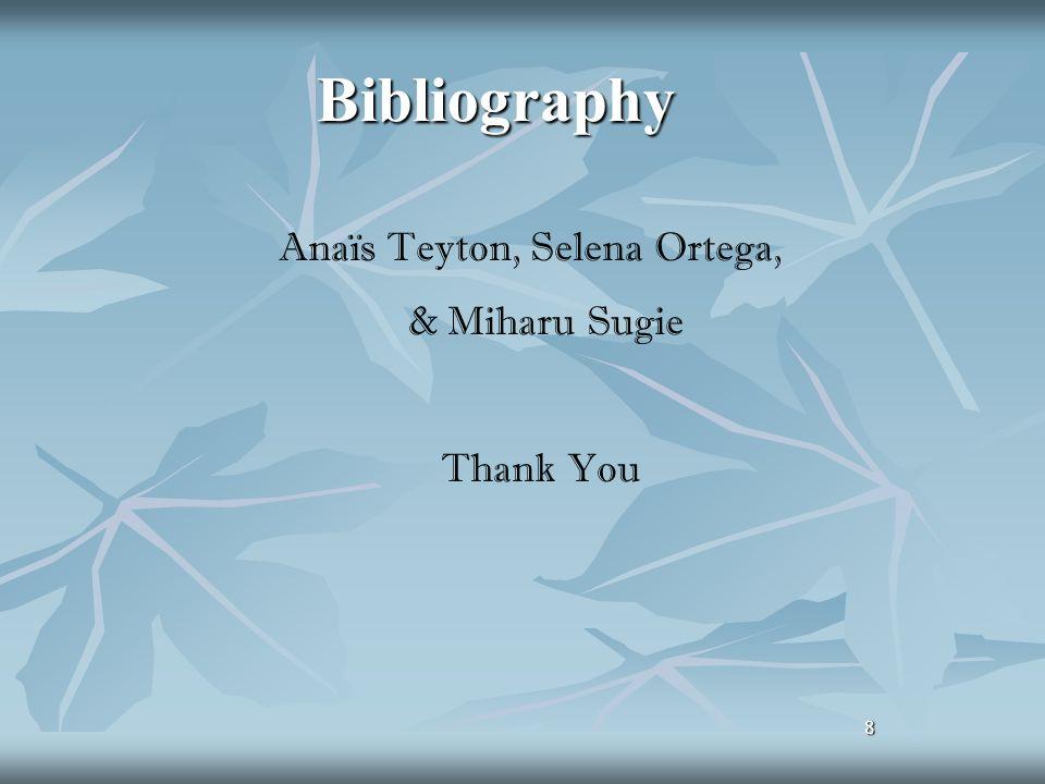 Anaïs Teyton, Selena Ortega,