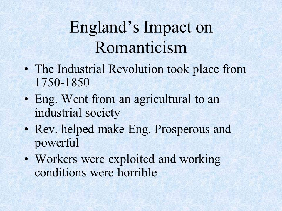 the industrial revolution and romanticism Th  e industrial revolution was one of the most monumental time periods in america's history it took place from the 1760s to the 1870s, a period that lasted over a century.