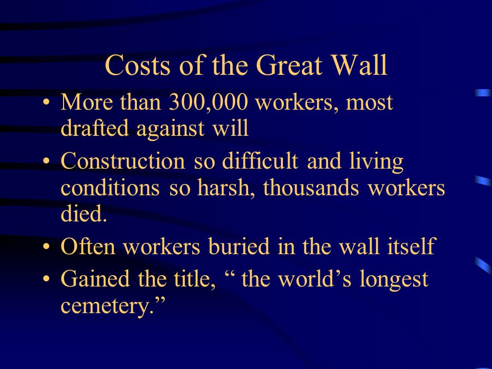 Costs of the Great Wall More than 300,000 workers, most drafted against will.