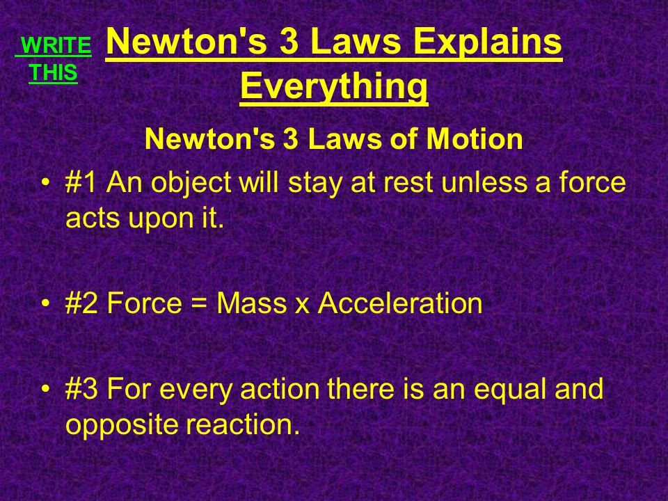 Newton s 3 Laws Explains Everything