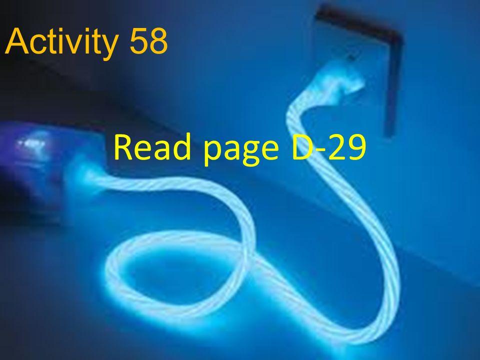 Activity 58 Read page D-29