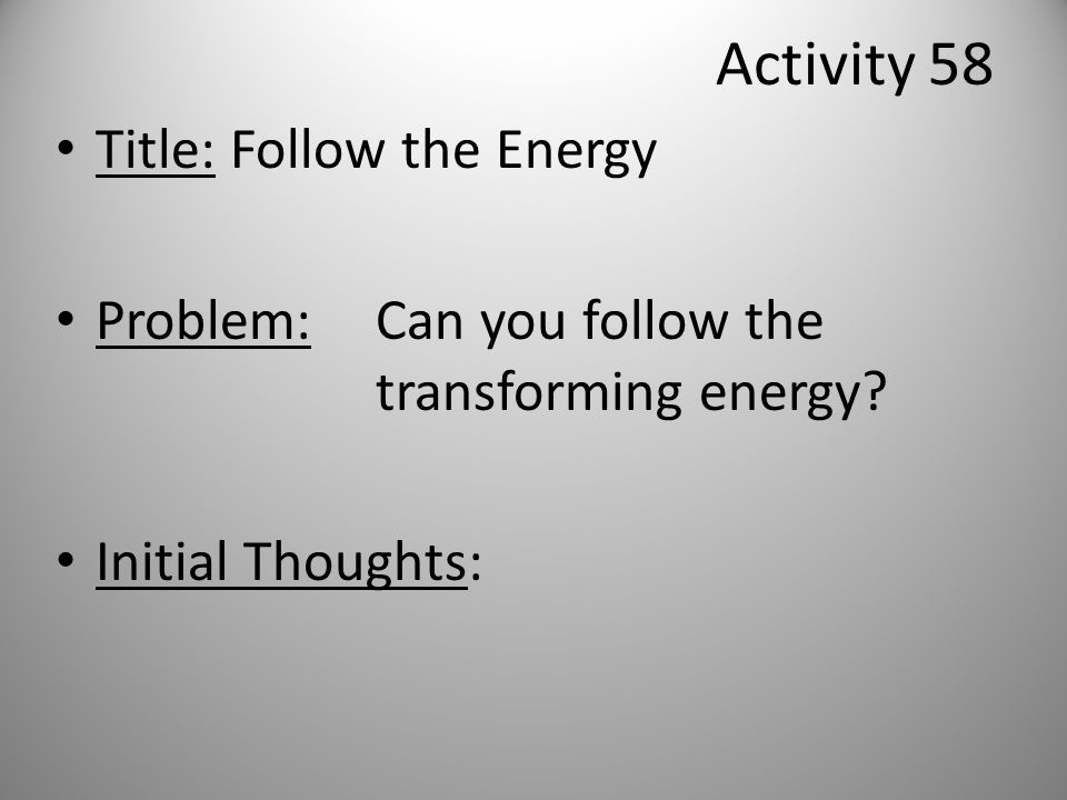 Activity 58 Title: Follow the Energy