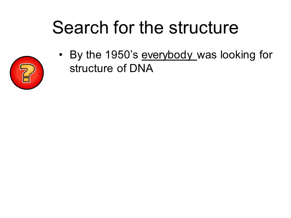 Search for the structure