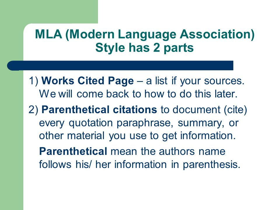 MLA (Modern Language Association) Style has 2 parts