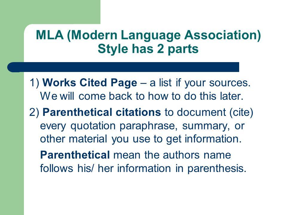 MLA (Modern Language Association) Style has 2 parts