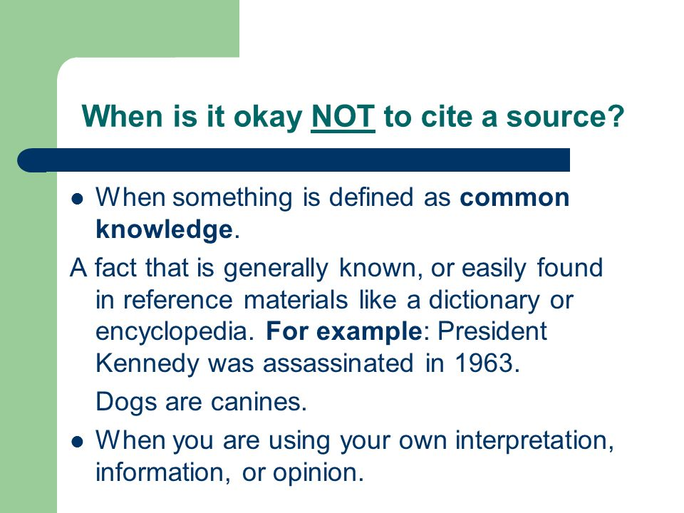 When is it okay NOT to cite a source