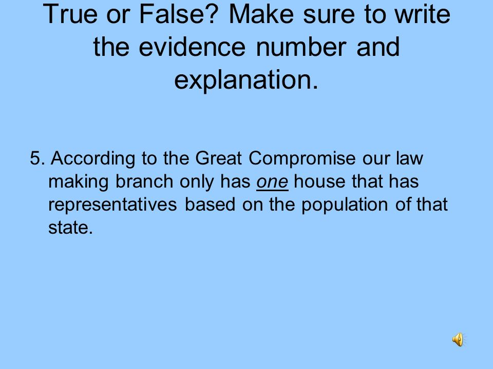 True or False Make sure to write the evidence number and explanation.