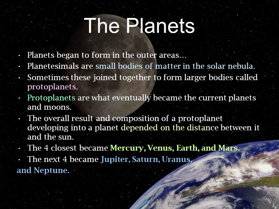 The Planets Planets began to form in the outer areas…