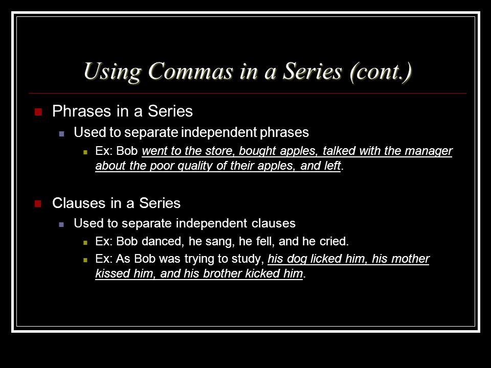 Using Commas in a Series (cont.)