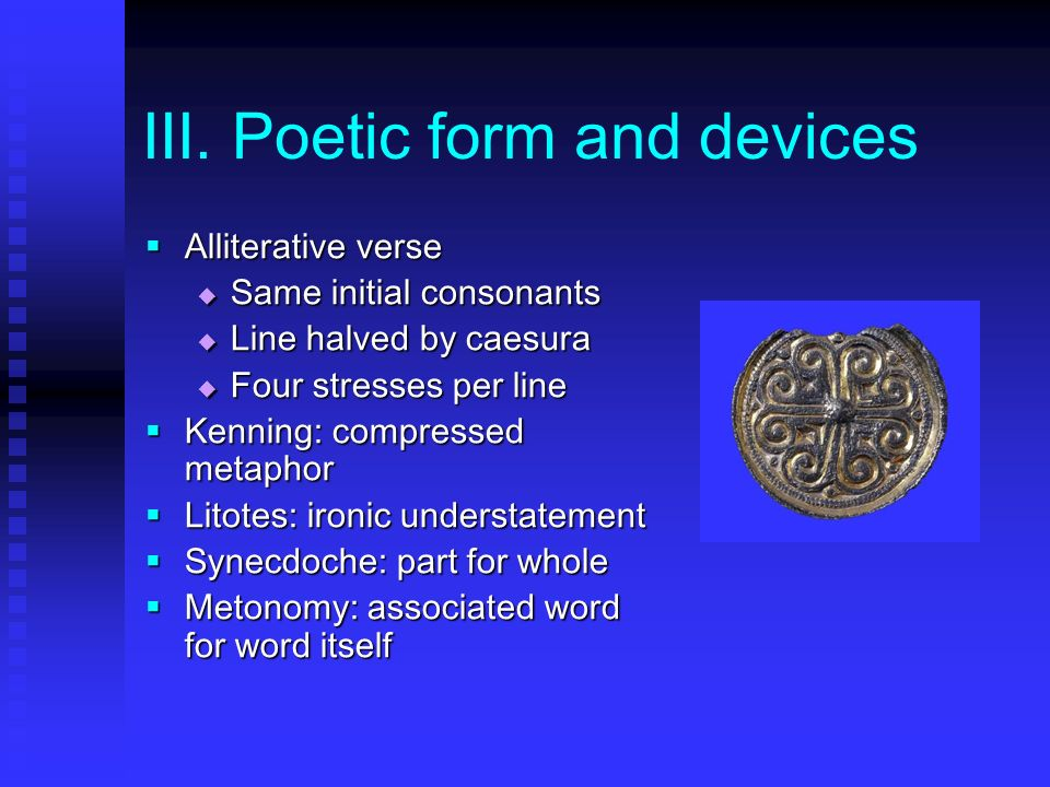 III. Poetic form and devices