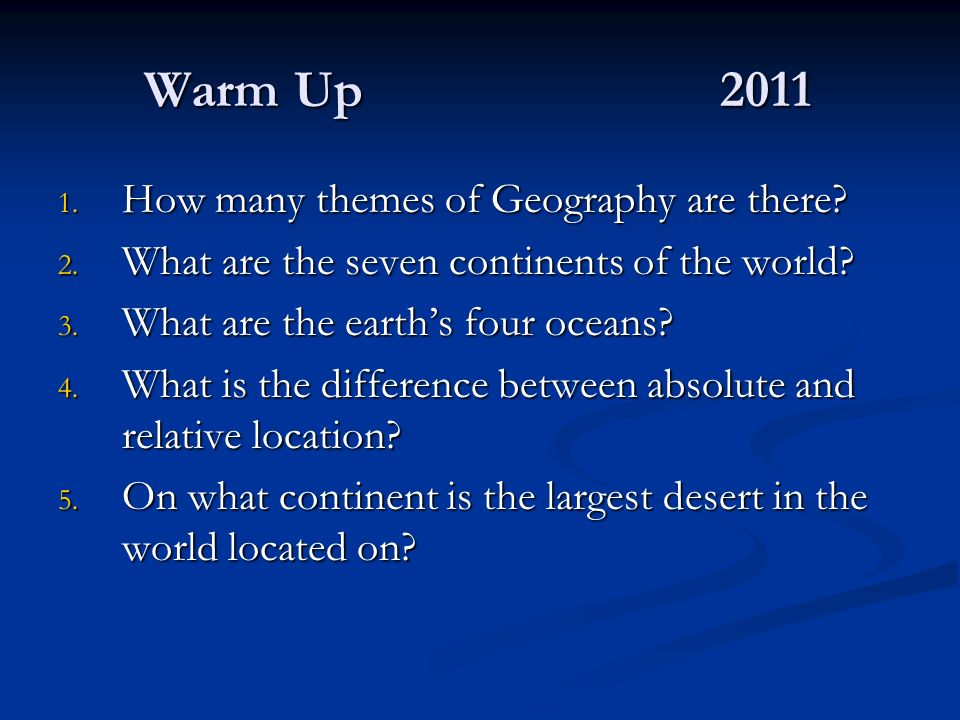 Warm Up 2011 How many themes of Geography are there