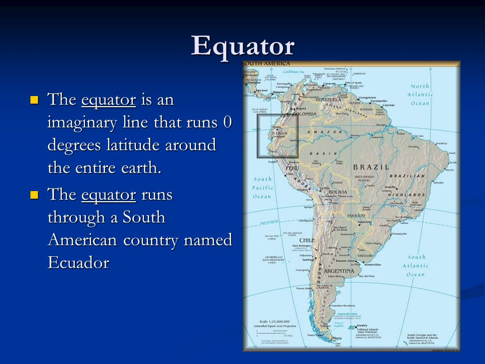 Equator The equator is an imaginary line that runs 0 degrees latitude around the entire earth.