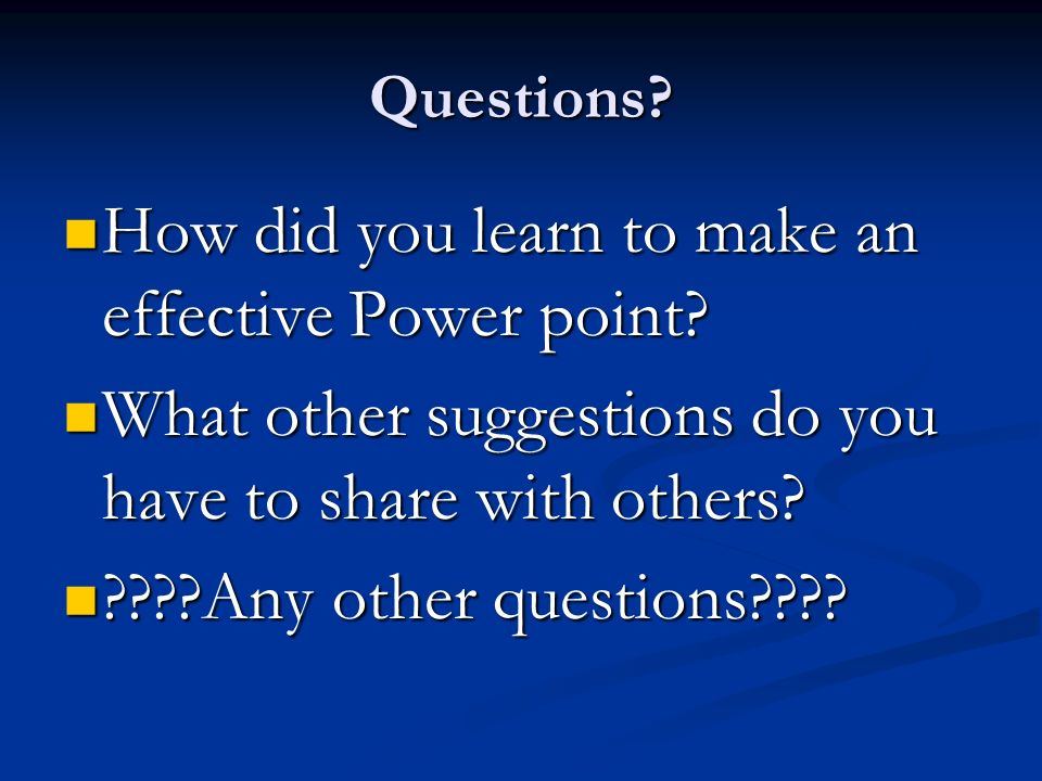 How did you learn to make an effective Power point