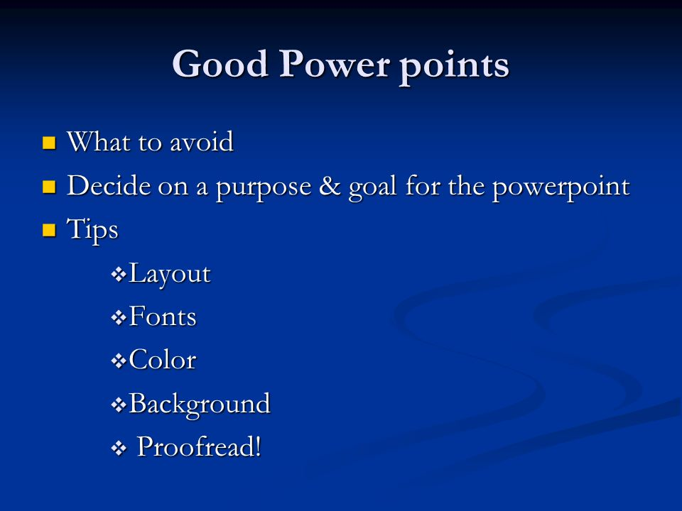 Good Power points What to avoid