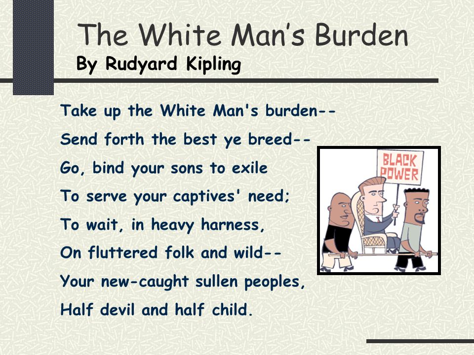 The White Man's Burden By Rudyard Kipling