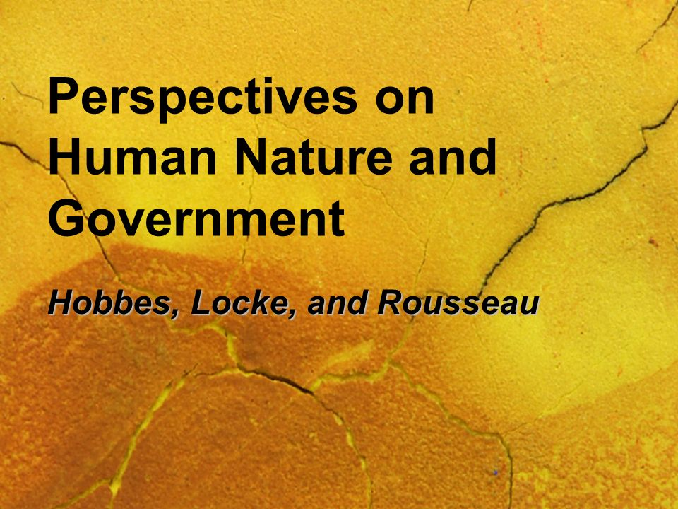 Perspectives on Human Nature and Government
