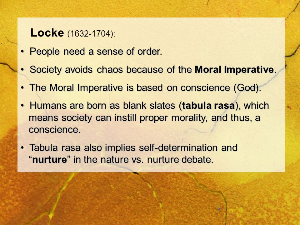 Locke (1632-1704): People need a sense of order.