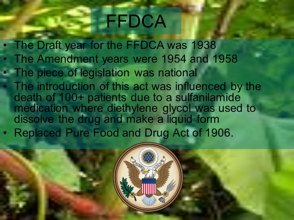 FFDCA The Draft year for the FFDCA was 1938