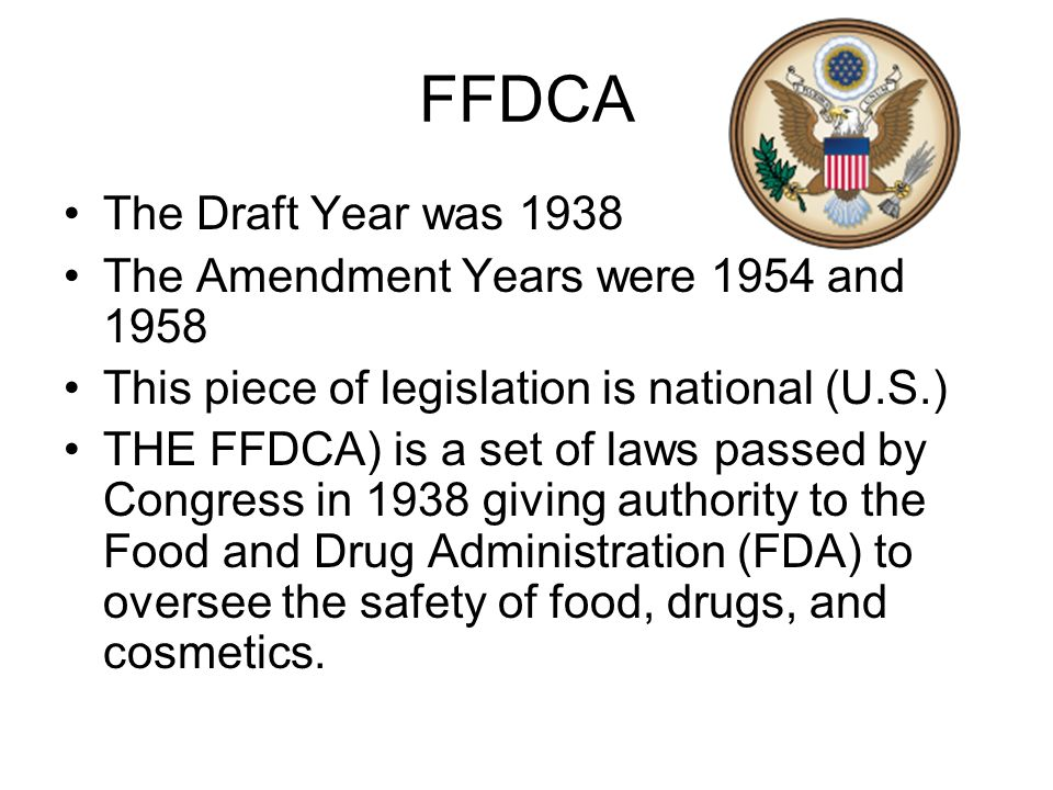 FFDCA The Draft Year was 1938 The Amendment Years were 1954 and 1958