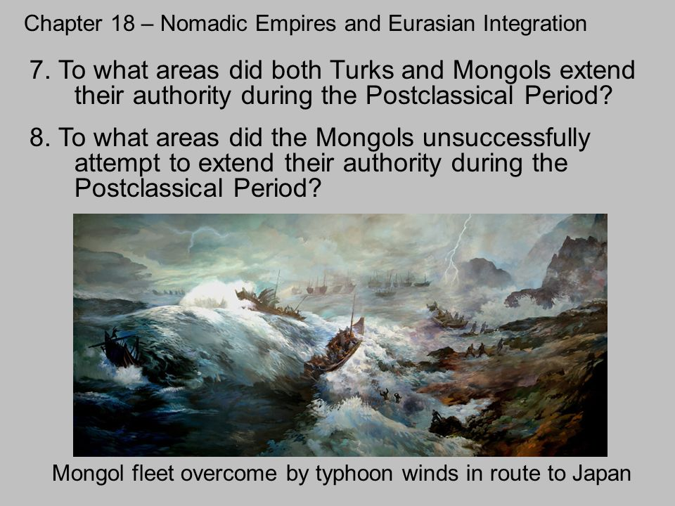 Chapter 18 – Nomadic Empires and Eurasian Integration