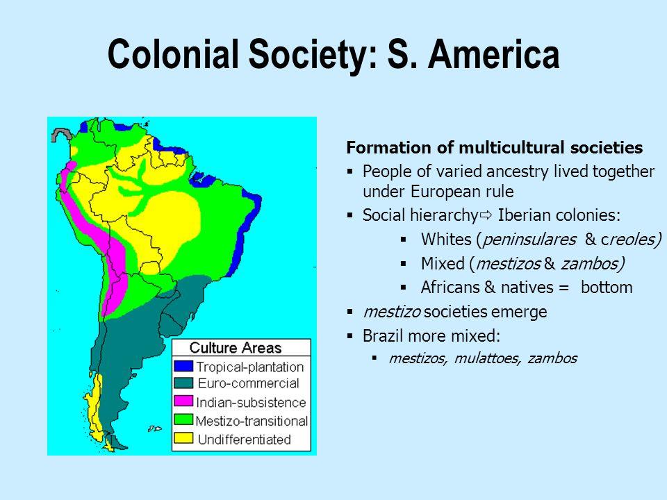 Colonial Society: S. America