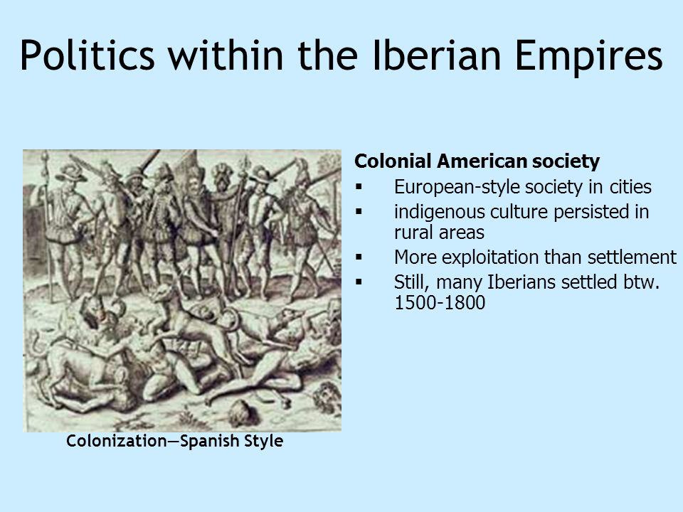 Politics within the Iberian Empires