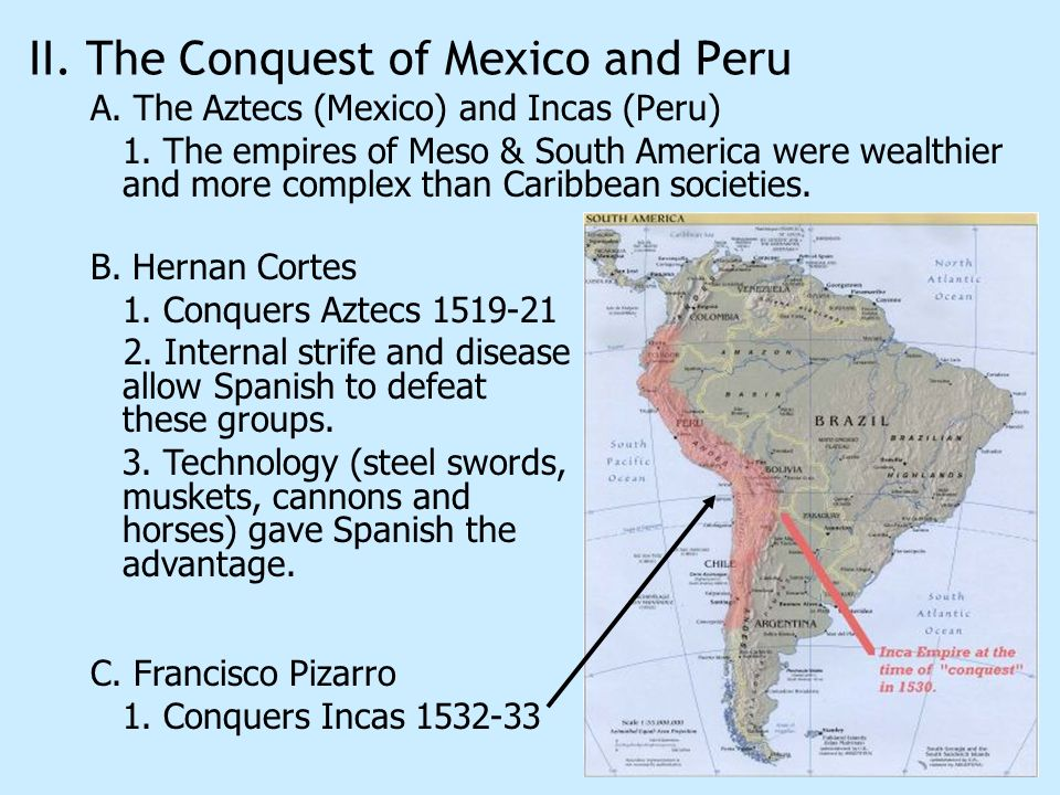 II. The Conquest of Mexico and Peru