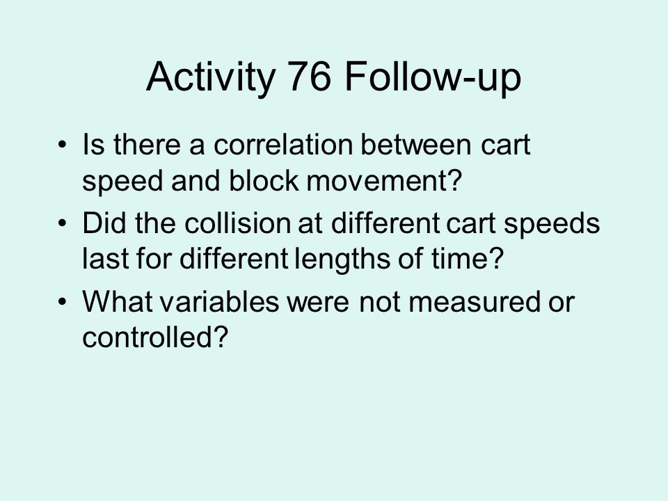 Activity 76 Follow-up Is there a correlation between cart speed and block movement
