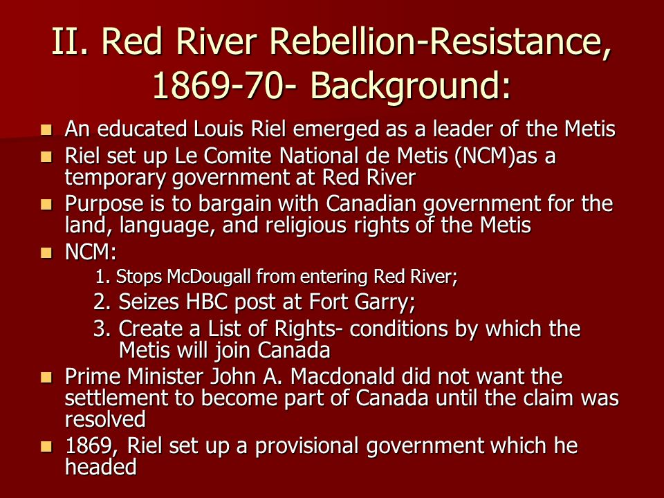 the red river rebellion Lesson plan grade 7/8 social studies, 60 minute lesson content/ topic the red river rebellion of 1870 outcomes and indicators dr83 - assess how historical events in canada have affected the present canadian identity o b) assess the impact of a variety of important historical events in.