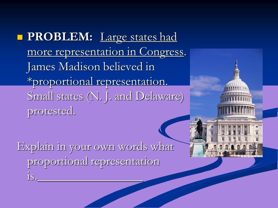 PROBLEM:. Large states had more representation in Congress
