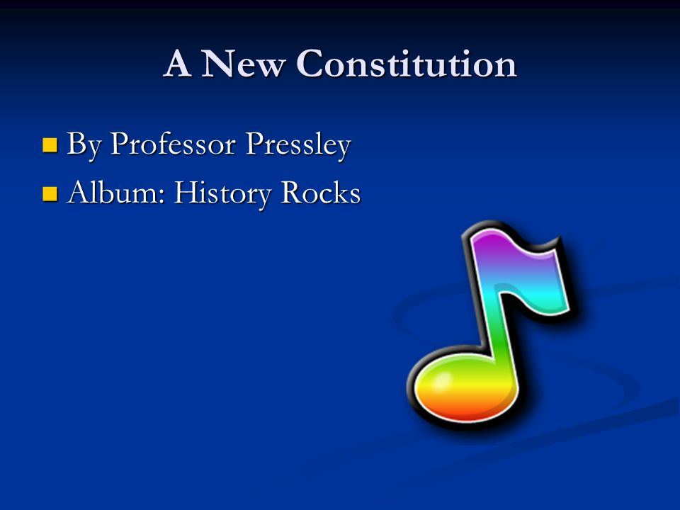 A New Constitution By Professor Pressley Album: History Rocks